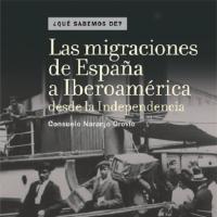 Cubierta Las migraciones de España a Iberoamérica desde la Independencia