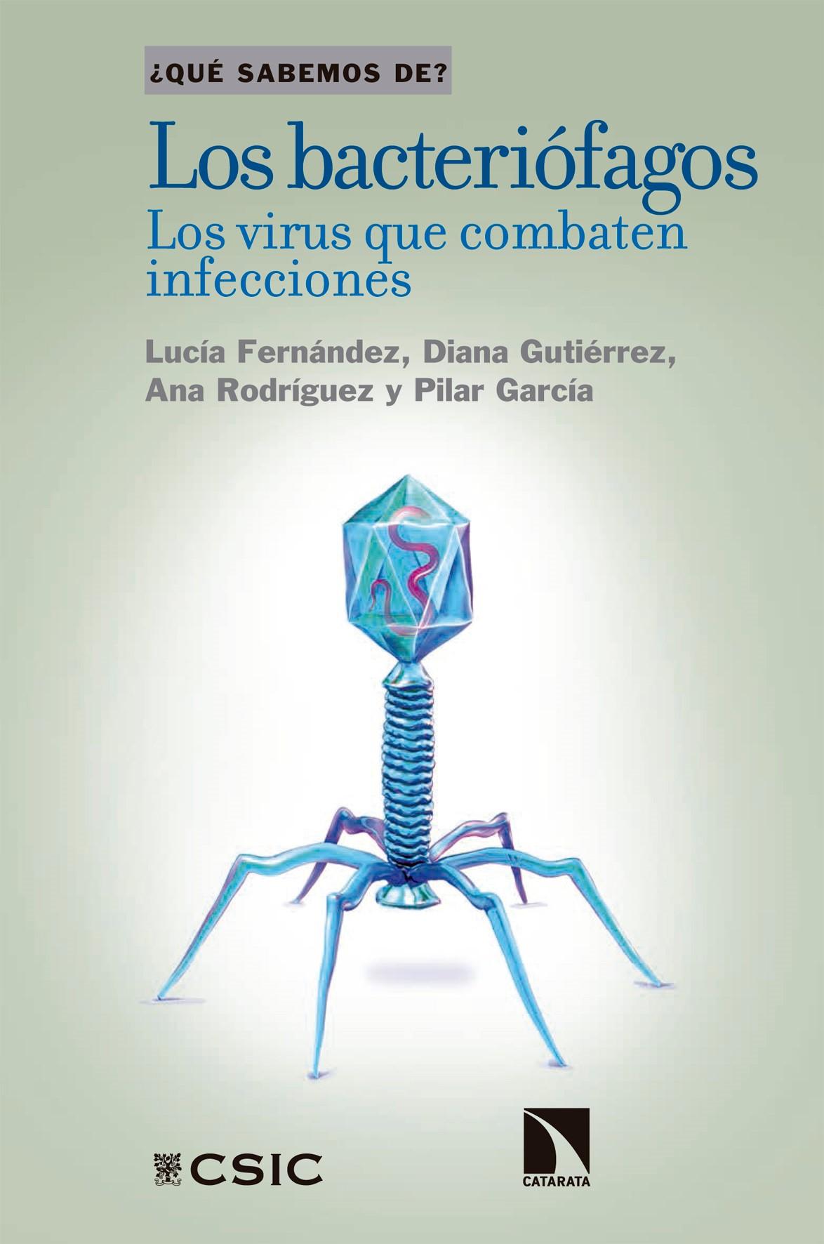 imagen de Portada del libro `Los bacteriófagos. Los virus que combaten las infecciones´.