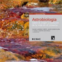 Cubierta Astrobiología. Sobre el origen y evolución de la Vida en el Universo