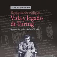 Cubierta Rompiendo códigos. Vida y legado de Turing